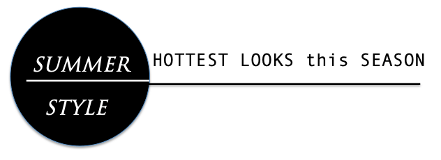 Hottest looks for this Summer blog header